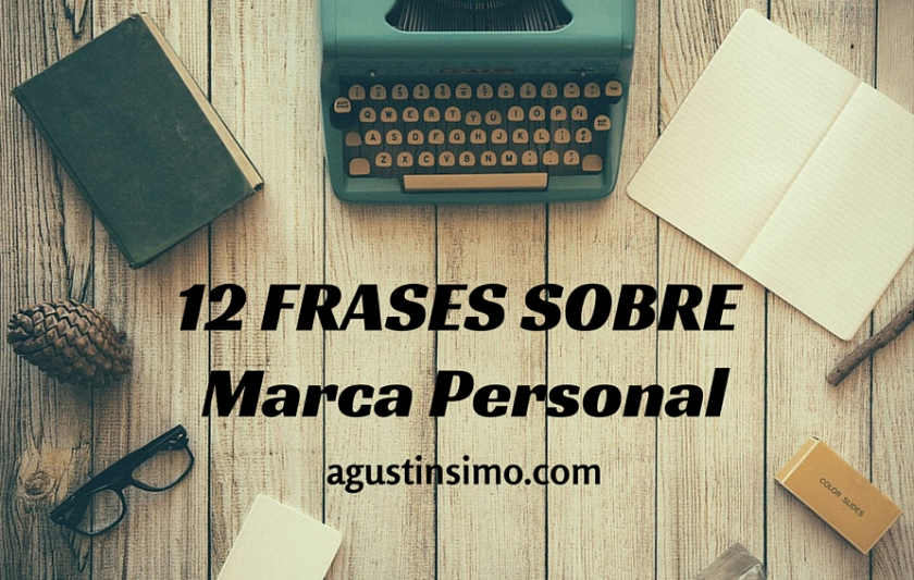 12 frases sobre marca personal