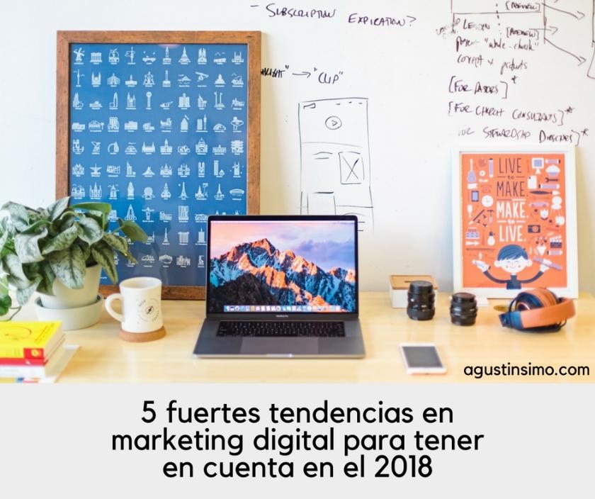 5 fuertes tendencias en marketing digital para tener en cuenta en el 2018